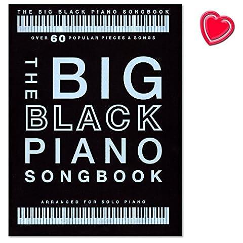 The Big Black Piano Songbook - 60 bekannte Songs eingerichtet für Klavier solo - Mozart, Mariah Carey, Einaudi, Elton John, John Williams, Justin Bieber ... - Songbook mit herzförmiger (Bob Dylan The Man In Me)