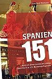 Spanien 151: Portrait eines Landes mit vielen Gesichtern in 151 Momentaufnahmen - Lisa Graf-Riemann