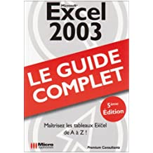 Excel 2003 : Le guide complet