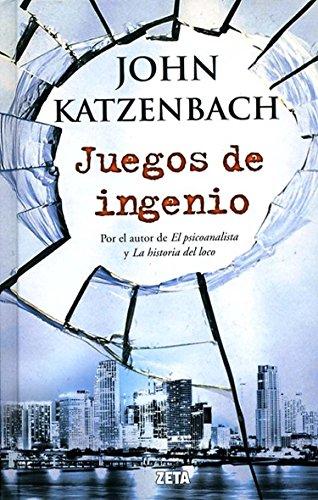 Juegos de ingenio (B DE BOLSILLO) por John Katzenbach