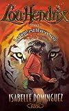 Lou Hendrix, tome 1 : Le Tigre est libre ce soir