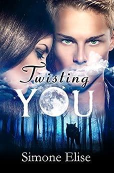 Twisting You by [Elise, Simone]