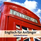 Englisch für Anfänger, Vokabeltrainer, CD-ROM Version 3.0. Für Windows 98/2000/XP