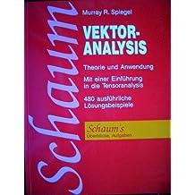 Vektoranalysis. Theorie und Anwendung. Mit einer Einführung in die Tensoranalysis. (Schaum's Outline)
