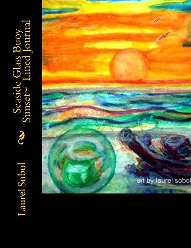 Seaside Glass Buoy Sunset~  Lined Journal (Fine Art Rainbow Journals~ Soli Deo Gloria)
