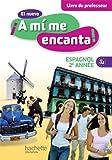 El nuevo A mi me encanta 2e année - Espagnol - Livre du Professeur - Edition 2013