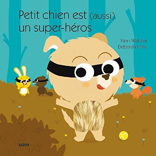 petit-chien-est-aussi-un-super-heros-coll-mes-premires-histoires--toucher