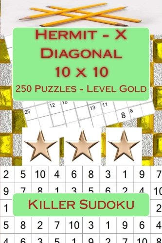 Killer Sudoku - Hermit - X Diagonal 10 x 10 - 250 Puzzles - Level Gold: Perfect charging for your mind: Volume 18