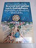 Kommt, wir gehen nach Bethlehem. 24 Geschichten zu Advent und Weihnachten - Gerhard Schulze