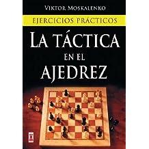 La t?ctica en el ajedrez: Ejercicios pr?cticos (Spanish Edition) by Viktor Moskalenko (2012-04-01)