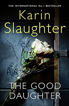 The Good Daughter by [Slaughter, Karin]