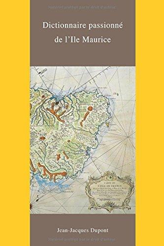 Dictionnaire Passionne de l'Ile Maurice