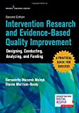 Intervention Research and Evidence-based Quality Improvement: Designing, Conducting, Analyzing, and Funding