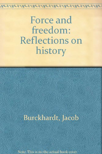 Force and freedom: Reflections on history