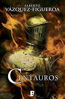 Centauros de [Vázquez-Figueroa, Alberto]