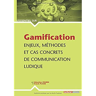Gamification : Enjeux, méthodes et cas concrets de communication ludique