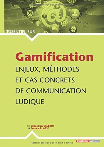 Gamification : Enjeux, méthodes et cas concrets de communication ludique par M Franck Plasse