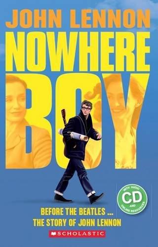 John Lennon: Nowhere Boy (Book & CD) (Scholastic Readers) por Paul Shipton