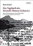 Das Tagebuch des Kenneth Thomas Cichowicz: Allein auf Weitwandertour in den östlichen Alpen (nach einer wahren Begebenheit im Herbst 1985)