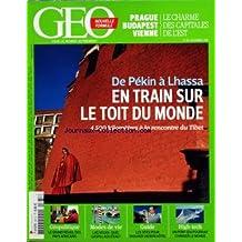 GEO [No 381] du 01/11/2010 - PRAGUE - BUDAPEST - VIENNE / LE CHARME DES CAPITALES DE L'EST - DE PEKIN A LHASSA / EN TRAIN SUR LE TOIT DU MONDE - A LA RENCONTRE DU TIBET - GEOPOLITIQUE / LE GRAND REVEIL DES PAYS AFRICAINS - MODES DE VIE / LAS VEGAS - LE GASPILLAGE D'EAU - LES SITES POUR TROUVER UN BON HOTEL - UN PONT QUI POURRAIT CHANGER LE MONDE