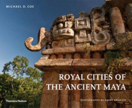 Royal Cities of the Ancient Maya by Michael D. Coe, Barry Brukoff (2012) Hardcover