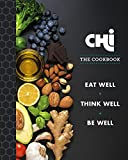 CHI, The Cookbook: Eat Well. Think Well. Be Well.