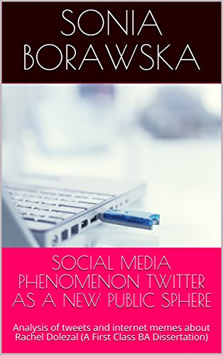 social-media-phenomenon-twitter-as-a-new-public-sphere-analysis-of-tweets-and-internet-memes-about-r