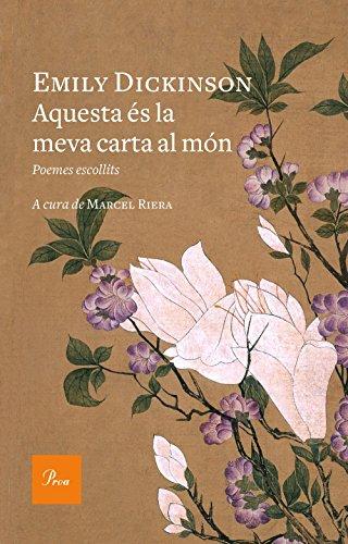 Aquesta és la meva carta al món: Poemes escollits. A cura de Marcel Riera (A TOT VENT-RÚST) por Emily Dickinson