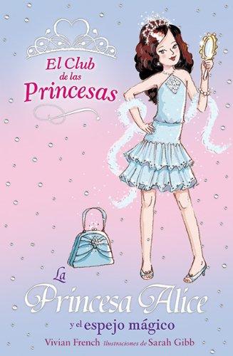 La Princesa Alice y el espejo mágico (Libros Para Jóvenes -