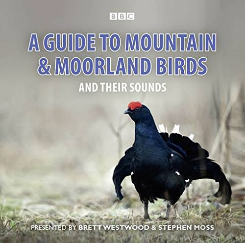 A Guide To Mountain And Moorland Birds And Their Sounds (BBC Audio)