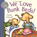 We Love Bunk Beds!: A Shirley and Doris Book - inexpensive UK Bunkbed shop.