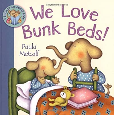 We Love Bunk Beds!: A Shirley and Doris Book - inexpensive UK Bunkbed store.