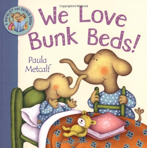 We Love Bunk Beds!: A Shirley and Doris Book