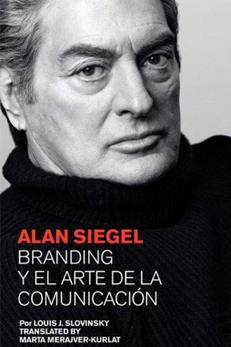 Alan Siegel. Branding y el Arte de la Comunicación