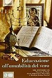 Educazione allamabilità del vero. Nel pensiero di Vincenzo de Paoli, Pavel Aleksandrovi Florenskij e Abraham Joshua Hes