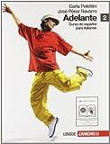 Adelante. Curso de espanol para italianos. Per le Scuole superiori. Con CD Audio. Con espansione online: 2