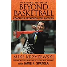 Beyond Basketball: Coach K's Keywords for Success (English Edition)