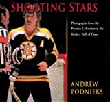 Shooting Stars: Photographs from the Portnoy Collection at the Hockey Hall of Fame by Andrew Podnieks (1998-11-01)