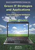 Green IT Strategies and Applications: Using Environmental Intelligence (Advanced & Emerging Communications Technologies)