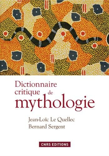 Dictionnaire critique de mythologie par Jean-loic Le quellec