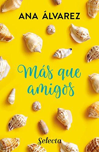 Más que amigos (Serie Amigos 2) por Ana Álvarez