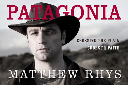 Patagonia - Croesi'r Paith/Crossing the Plain -