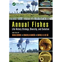 Annual Fishes: Life History Strategy, Diversity, and Evolution