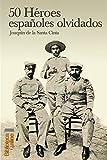 Image de 50 Héroes españoles olvidados