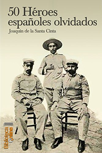 50 Héroes españoles olvidados par Joaquín de la Santa Cinta