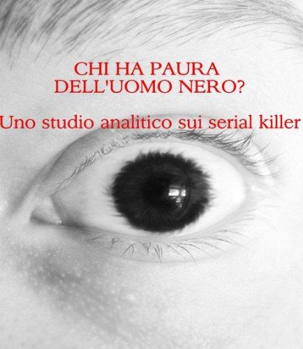 chi-ha-paura-delluomo-nero-uno-studio-analitico-sui-serial-killer