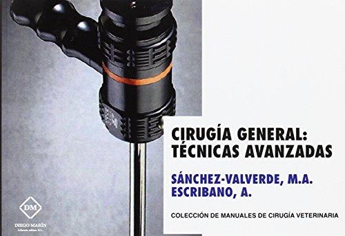 CIRUGIA GENERAL: TECNICAS AVANZADAS (MANUALES DE CIRUGIA VETERINARIA)