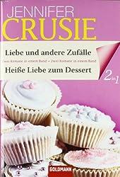 Liebe und andere Zufälle / Heiße Liebe zum Dessert: Zwei Romane in einem Band