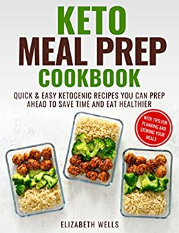 Keto Meal Prep Cookbook Quick And Easy Ketogenic Recipes You Can
