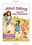 Jesus Calling My First Bible Storybook by Sarah Young (2016-06-07)